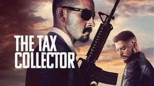The Tax Collector movie images