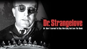 Dr. Strangelove or: How I Learned to Stop Worrying and Love the Bomb movie images