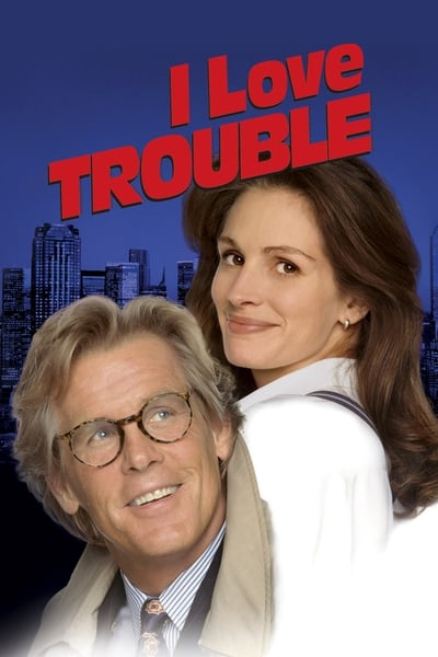 I Love Trouble movie poster
