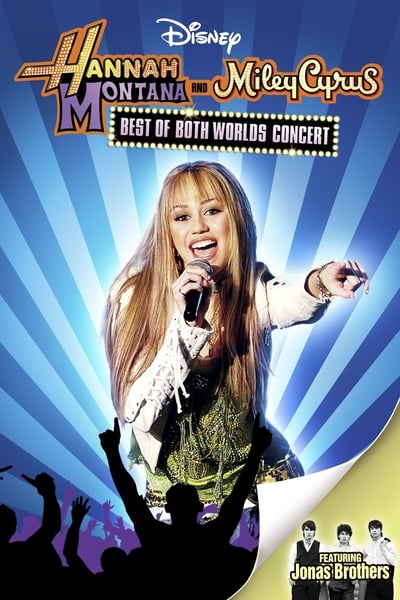Hannah Montana and Miley Cyrus - Best of Both Worlds Concert movie poster